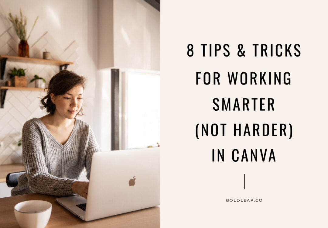8 Tips And Tricks for Working Smarter (Not Harder!) In Canva